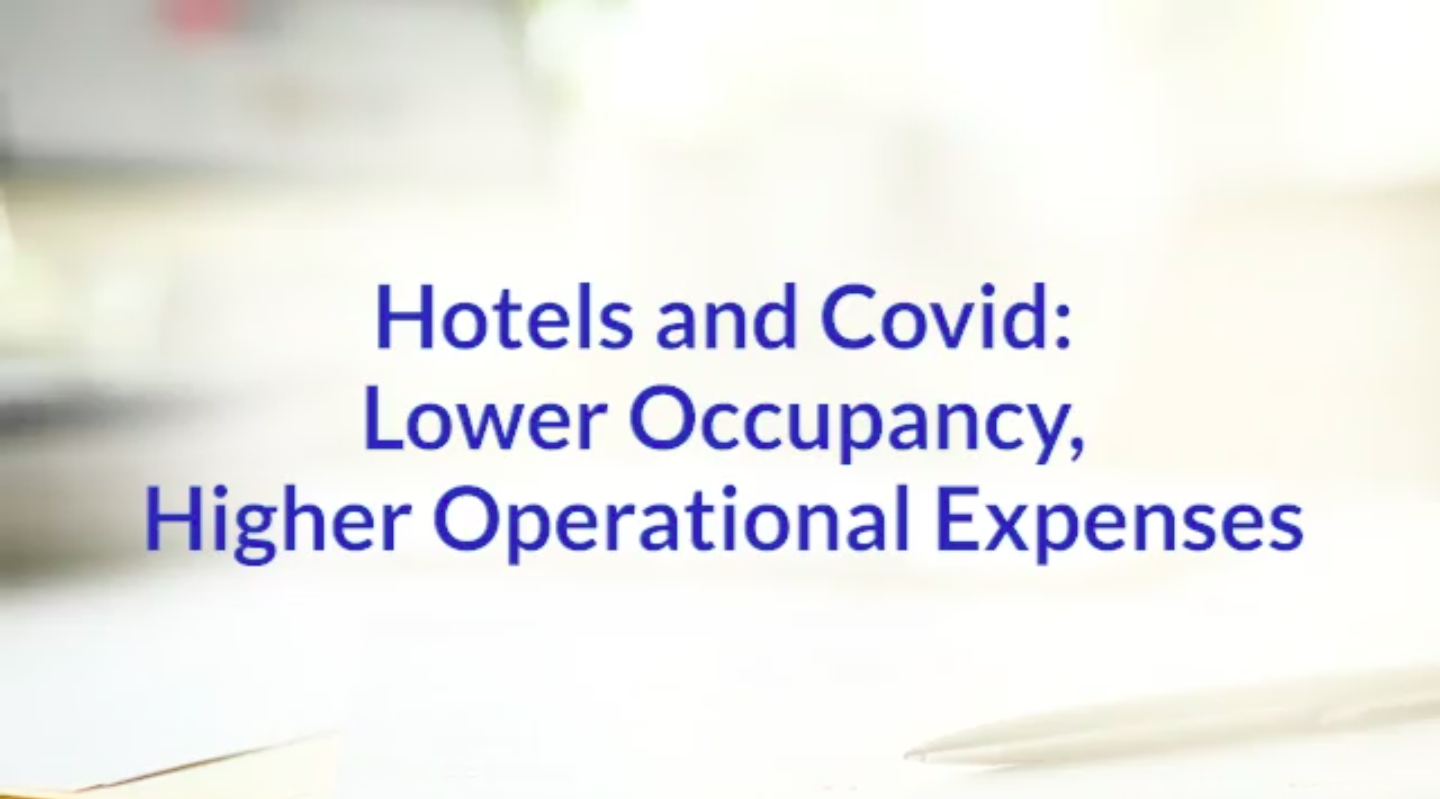 Hotels and COVID: Lower Occupancy, Higher Operational Expenses