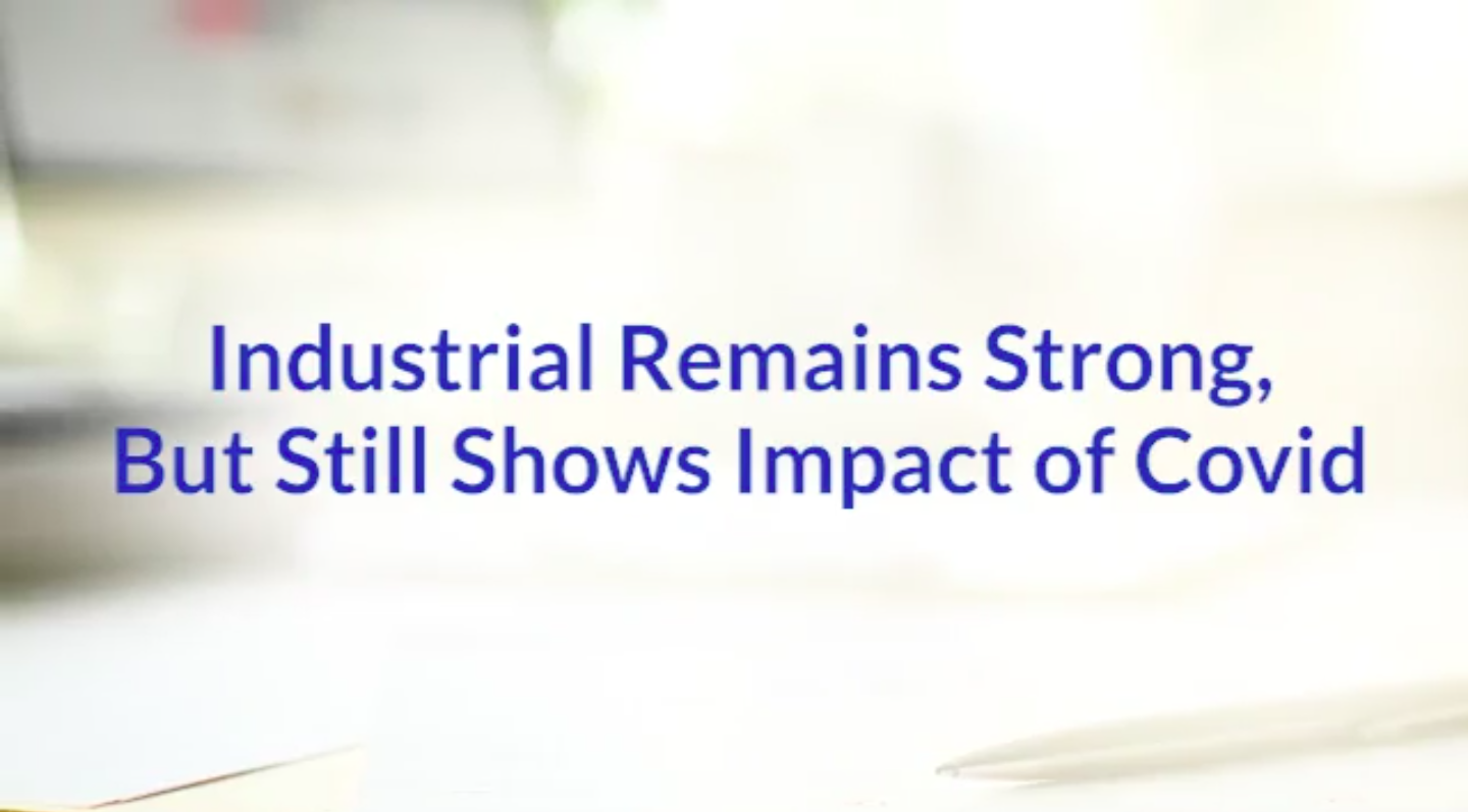Industrial Remains Strong But Still Shows Impact of COVID