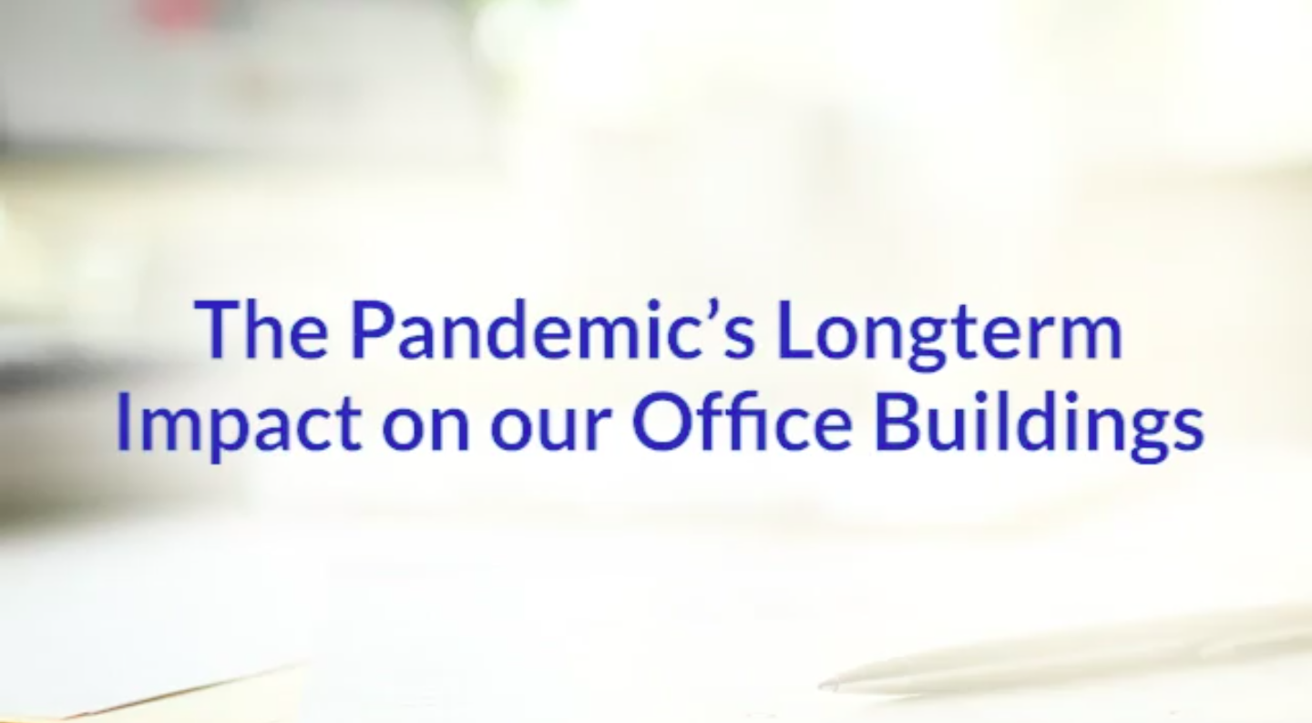 The Pandemic's Longterm Impact on our Office Buildings